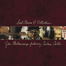 John Mellencamp- Sad clowns & hillbillies