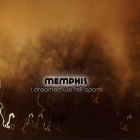 Memphis- I dreamed we fell apart