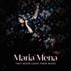 Maria Mena - They never leave their wives