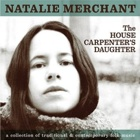 Natalie Merchant- The house carpenter's daughter