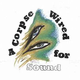 Merchandise- A corpse wired for sound