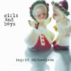 Ingrid Michaelson- Girls & boys