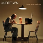Midtown- Forget what you know