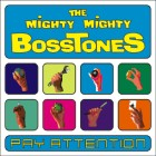 The Mighty Mighty Bosstones- Pay attention
