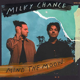 Milky Chance- Mind the moon