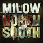 Milow- North and South