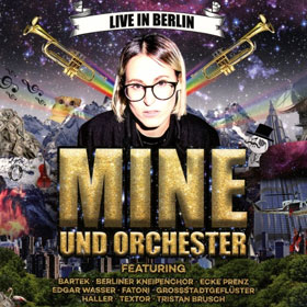 Mine und Orchester- Live in Berlin