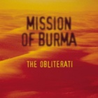 Mission Of Burma - The obliterati