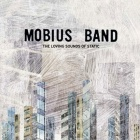 Mobius Band- The loving sounds of static