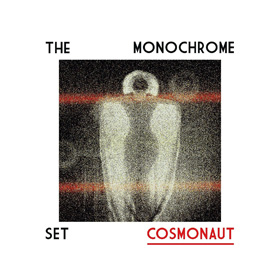 The Monochrome Set- Cosmonaut
