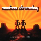 Montana Chromeboy- American massage