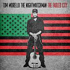 Tom Morello: The Nightwatchman- The fabled city