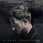 James Morrison- Higher than here