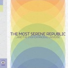 The Most Serene Republic- ...and the ever expanding universe