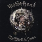 Motörhead- The wörld is yours