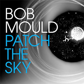 Bob Mould - Patch the sky