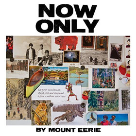 Mount Eerie- Now only