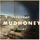 Mudhoney- Vanishing point