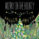 Mutiny On The Bounty- Danger mouth