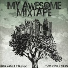 My Awesome Mixtape- How could a village turn into a town