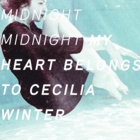 My Heart Belongs To Cecilia Winter- Midnight midnight