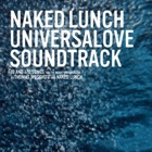 Naked Lunch - Universalove soundtrack