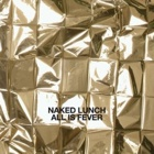 Naked Lunch- All is fever