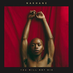 Nakhane- You will not die