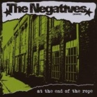 The Negatives- At the end of the rope