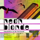 Neon Blonde- Chandeliers in the savannah