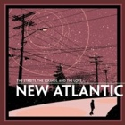 New Atlantic- The streets, the sounds, and the love