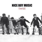 Nice Boy Music- Twist