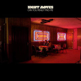 Night Moves- Can you really find me