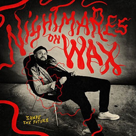 Nightmares On Wax- Shape the future