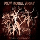 New Model Army- Between dog and wolf