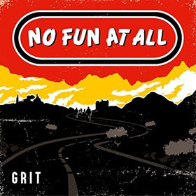 No Fun At All- Grit