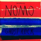Nomo- Ghost rock