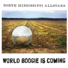 North Mississippi Allstars- World boogie is coming