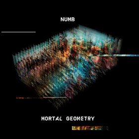 Numb- Mortal geometry