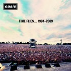 Oasis - Time flies... 1994-2009 (Deluxe edition)