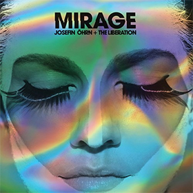 Josefin Öhrn + The Liberation- Mirage