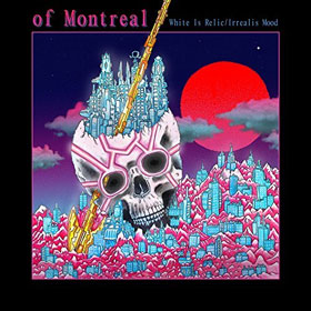 Of Montreal- White is relic / Irrealis mood