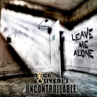 Nick Oliveri's Uncontrollable- Leave me alone