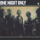 One Night Only- One Night Only