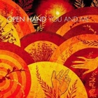 Open Hand- You and me