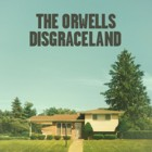 The Orwells- Disgraceland
