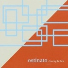 Ostinato- Chasing the form
