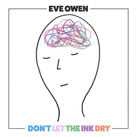 Eve Owen- Don't let the ink dry