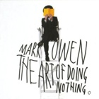 Mark Owen - The art of doing nothing