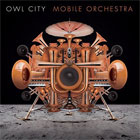 Owl City- Mobile orchestra